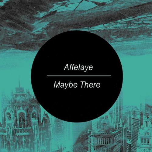Affelaye - Never Felt Real