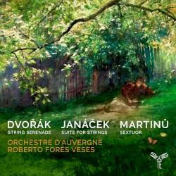 Dvořak: String Serenade / Janáček: Suite for Strings / Martinů: Sextuor by Dvořák ,   Janáček ,   Martinů ;   Orchestre d'Auvergne ,   Roberto Forés Veses