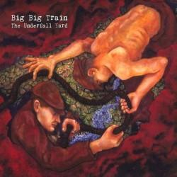 The Underfall Yard by Big Big Train
