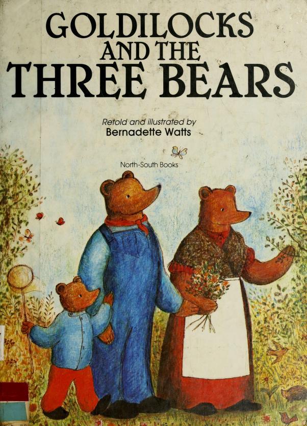 Goldilocks and the three bears by Bernadette Watts